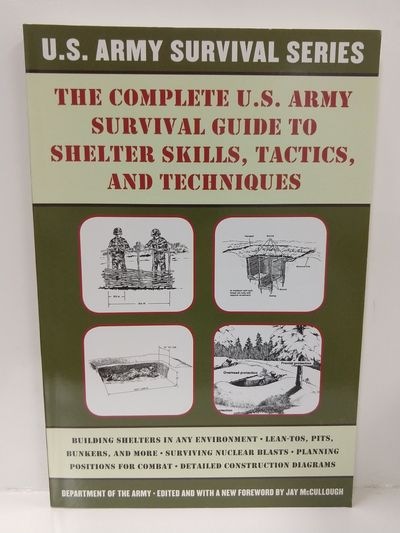 Image for The Complete U.S. Army Survival Guide to Shelter Skills, Tactics, and Techniques