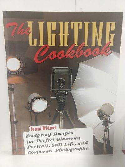 Image for Lighting Cookbook: Foolproof Recipes for Perfect Glamour, Portrait, Still Life, and Corporate Photog