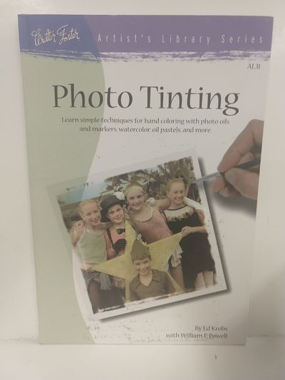 Image for Photo Tinting: Simple Techniques for Hand Coloring (Artist's Library Series #31)