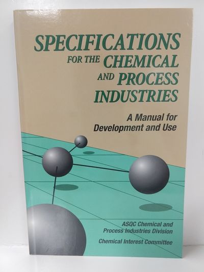 Image for Specifications for the Chemical and Process Industries: A Manual for Development and Use