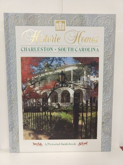 Image for Historic Homes: Charleston South Carolina, a Pictorial Guidebook