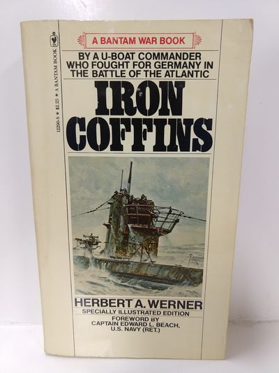 Image for Iron Coffins: a Personal Account of the German U-Boat Battles of World War II