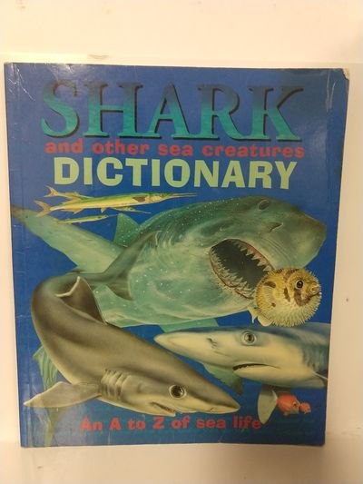 Image for Shark and Other Sea Creatures Dictionary (an a to Z of Sea Life)
