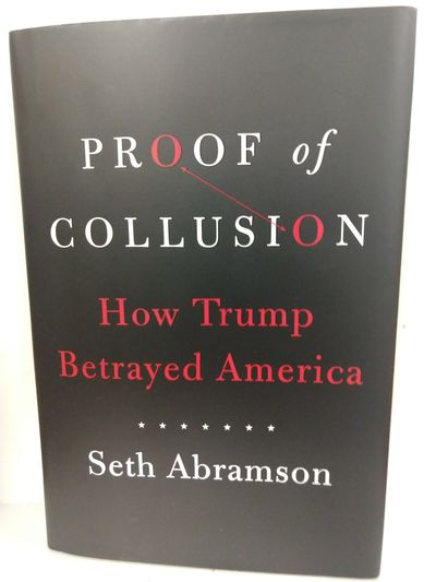 Image for Proof of Collusion: How Trump Betrayed America