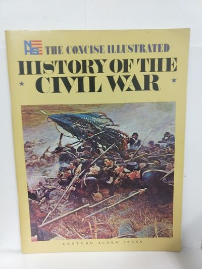 Image for The Concise Illustrated History of the Civil War