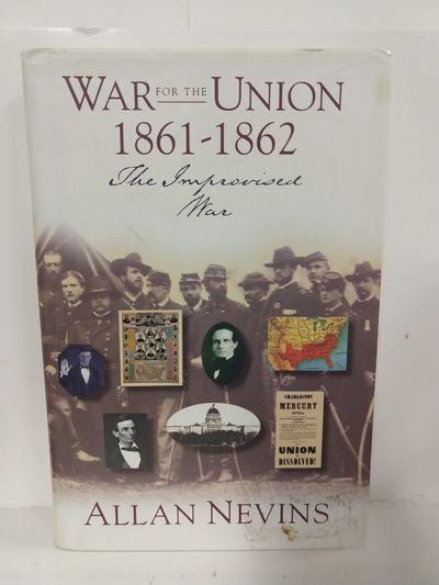 Image for The War for the Union Volume I.....the Improvised War 1861-1862