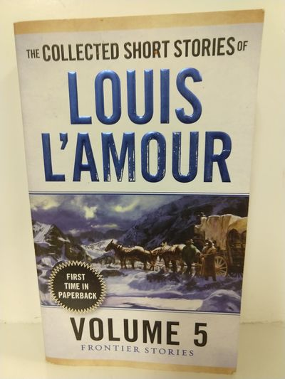 Image for The Collected Short Stories of Louis L'Amour, Volume 5: Frontier Stories