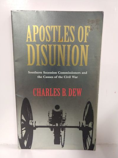 Image for Apostles of Disunion: Southern Secession Commissioners and the Causes of the Civil War