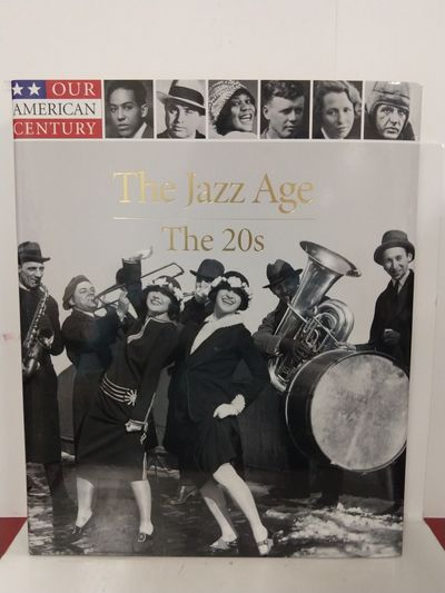 Image for The Jazz Age: the 20s (Our American Century)