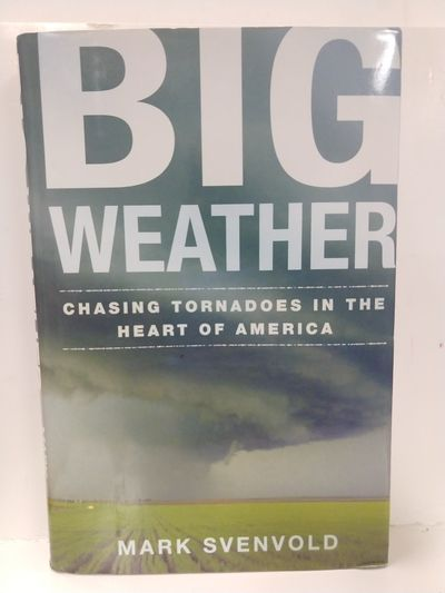 Image for Big Weather: Chasing Tornadoes in the Heart of America