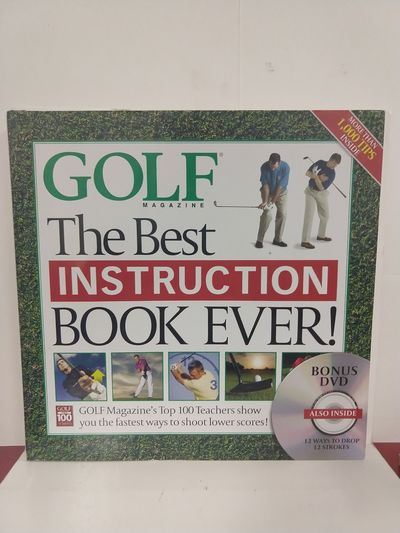 Image for The Best Instruction Book Ever! Golf Magazine's Top 100 Teachers Show You the Fastest Ways to Shoot