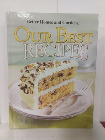 Image for Our Best Recipes (Better Homes and Gardens)