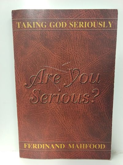 Image for Are You Serious? Taking God Seriously
