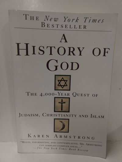 Image for A History of God The 4,000-Year Quest of Judaism, Christianity and Islam