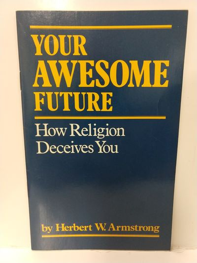 Image for Your Awesome Future: How Religion Deceives You
