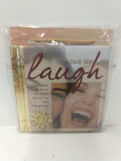 Image for A Time to Laugh - Words of Wisdom - Priceless Inspiration - Words of Encouragment - Encouraging Word