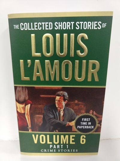 Image for The Collected Short Stories of Louis L'Amour, Volume 6, Part 1: Crime Stories