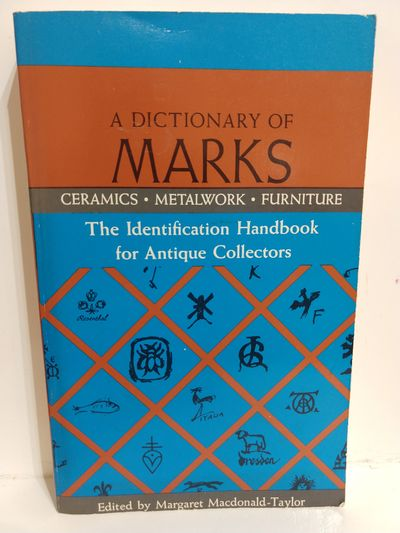 Image for Dictionary of Marks: Ceramics, Metalwork Furniture, The Identification Handbook for Antique Collecto