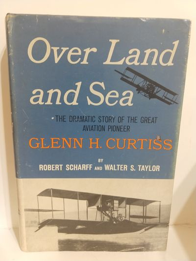 Image for Over Land and Sea: A Biography of Glenn H. Curtiss