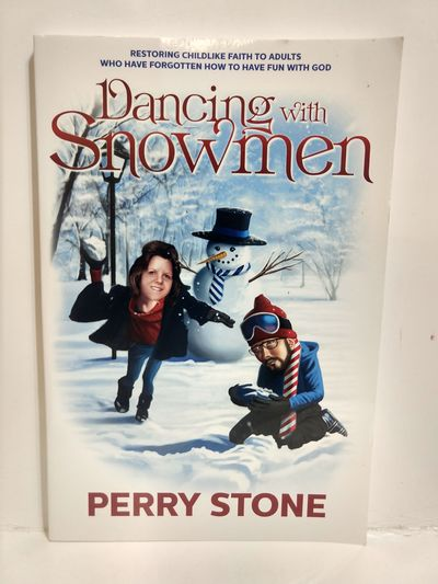 Image for Dancing with Snowmen: Restoring Childlike Faith to Adults Who Have Forgotten How to Have Fun with G
