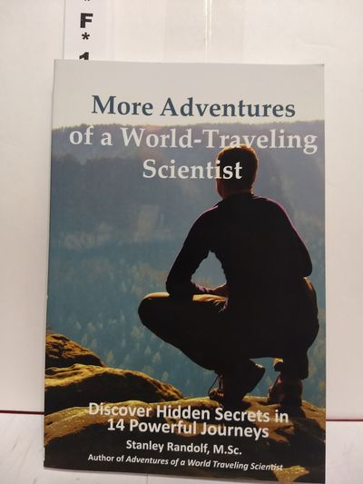 Image for More Adventures of a World-Traveling Scientist: Discover Hidden Secrets in 14 Powerful Journeys