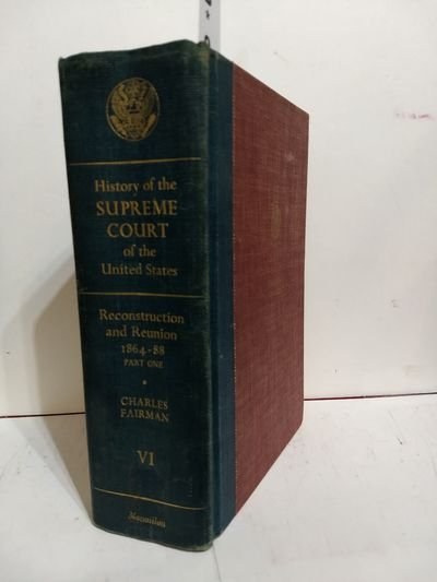 Image for History of the Supreme Court of the United States, Vol. 6: Reconstruction and Reunion, 1864-88, Par1