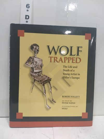 Image for Wolf Trapped: The Life And Death Of A Young Artist In Hitler's Europe (SIGNED)