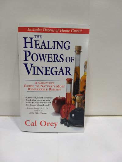 Image for The Healing Powers Of Vinegar: A Complete Guide To