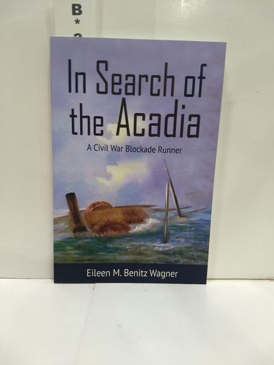 Image for In Search of the Acadia : a Civil War Blockade Runner