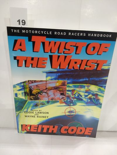 Image for Twist of the Wrist: the Motorcycle Road Racers Handbook