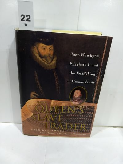 Image for The Queen's Slave Trader Jack Hawkyns, Elizabeth I, and the Trafficking in Human Souls