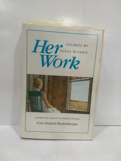 Image for Her Work, Stories by Texas Women (SIGNED)