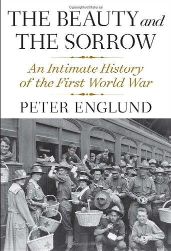 Image for The Beauty and the Sorrow : An Intimate History of the First World War