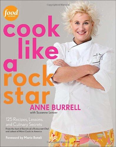 Image for Cook Like A Rock Star: 125 Recipes, Lessons, And Culinary Secrets
