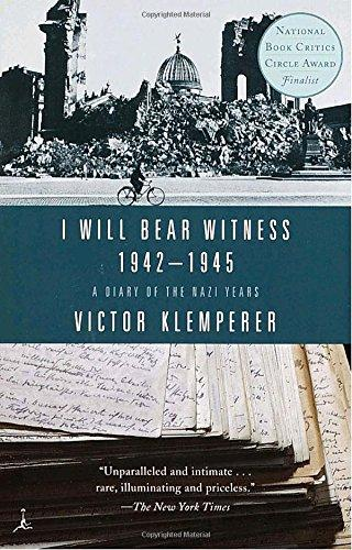 Image for I Will Bear Witness 1942-1945: A Diary Of The Nazi Years