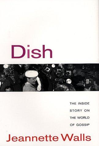Image for Dish: The Inside Story On The World Of Gossip