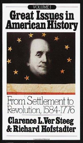 Image for Great Issues In American History, Vol. I: From Settlement To Revolution, 1584-1776