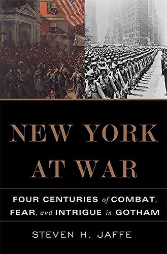 Image for New York at War : Four Centuries of Battle, Fear, and Intrigue in Gotham