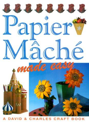 Image for Papier Mache Made Easy