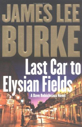 Image for Last Car To Elysian Fields: A Dave Robicheaux Novel