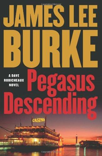 Image for Pegasus Descending: A Dave Robicheaux Novel (Dave Robicheaux Mysteries)
