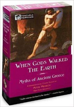Image for When Gods Walked The Earth (Portable Professor, Myths Of Ancient Greece) (AUDIO CD)
