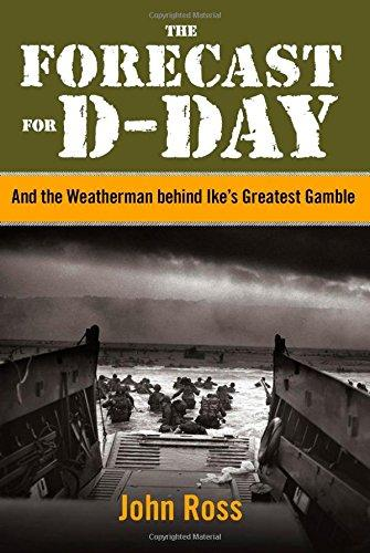 Image for The Forecast for D-Day: And the Weatherman Behind Ike's Greatest Gamble