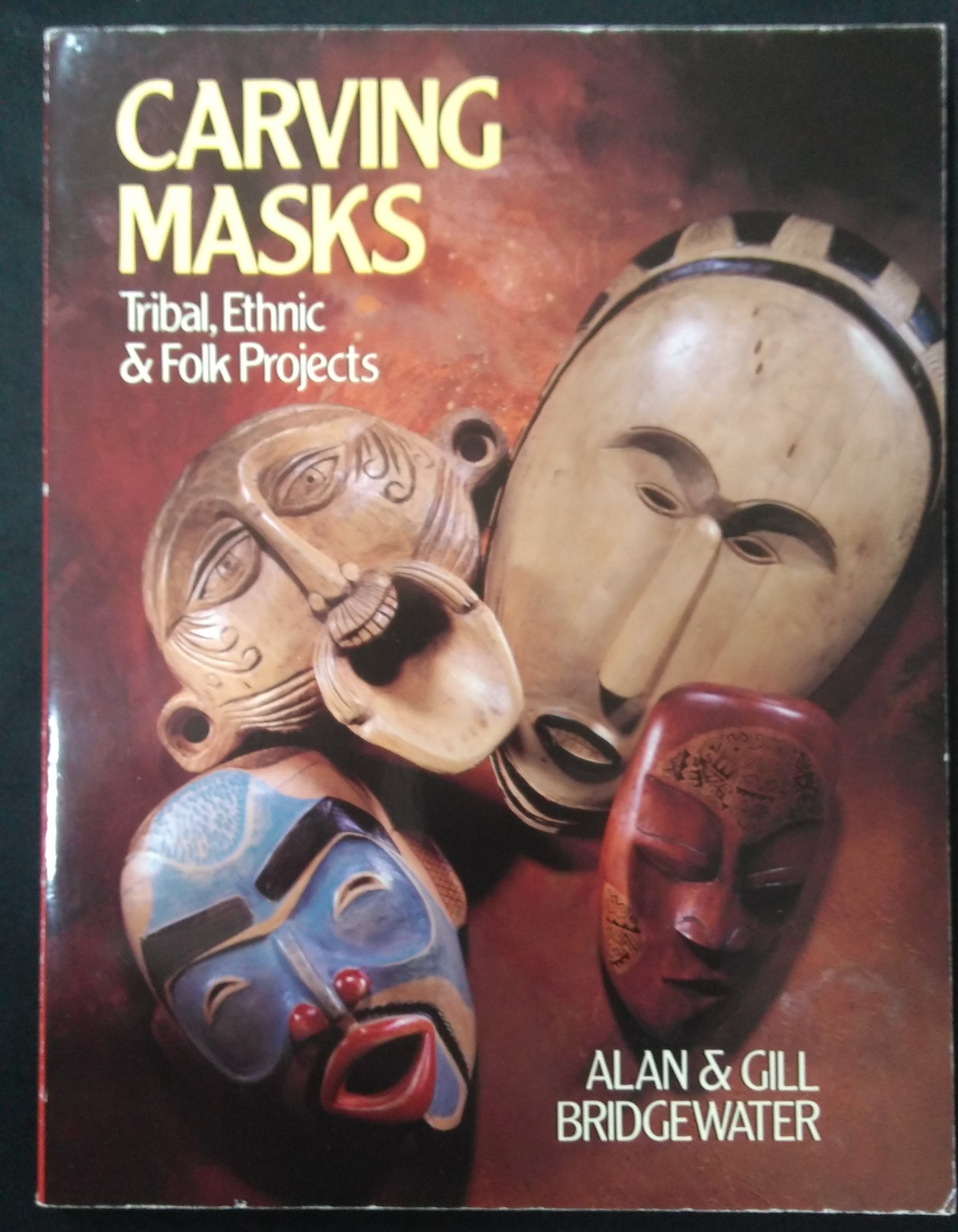 Image for Carving Masks: Tribal, Ethnic & Folk Projects