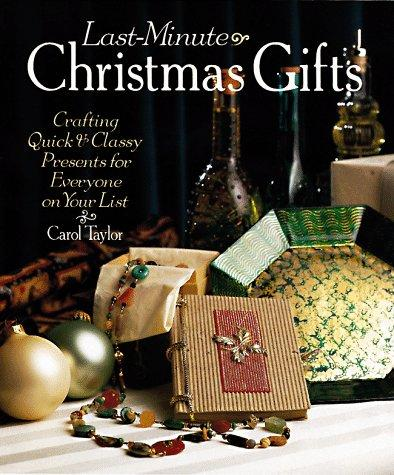 Image for Last-Minute Christmas Gifts: Crafting Quick & Classy Presents For Everyone On Your List