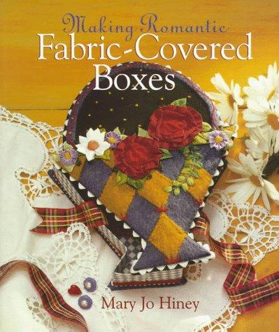 Image for Making Romantic Fabric-Covered Boxes