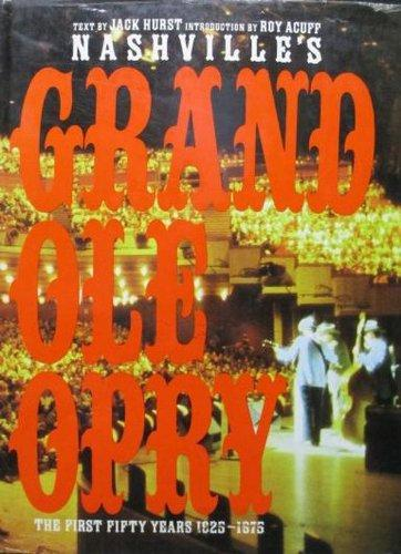 Image for Nashville's Grand Ole Opry: The First Fifty Years 1925-1975