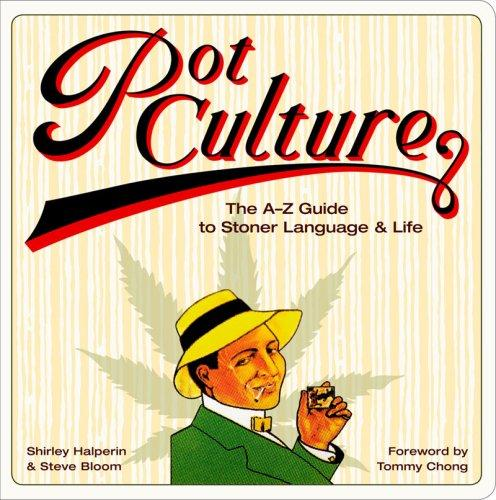 Image for Pot Culture the A-Z Guide to Stoner Language and Life