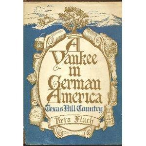 Image for A Yankee In German-America;: Texas Hill Country (SIGNED)