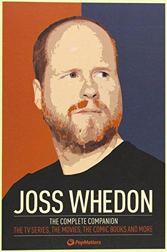 Image for Joss Whedon: The Complete Companion: The TV Series, The Movies, The Comic Books And More: The Essent